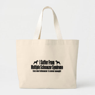 I Suffer From Multiple Schnauzer Syndrome Large Tote Bag