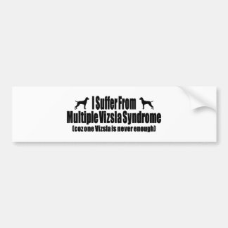 I Suffer From Multiple Vizsla Syndrome Bumper Sticker