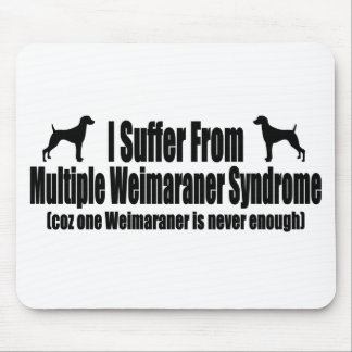I Suffer From Multiple Weimaraner Syndrome Mouse Mat