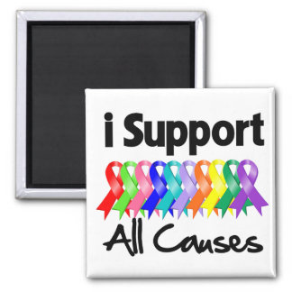 I Support All Causes Magnet