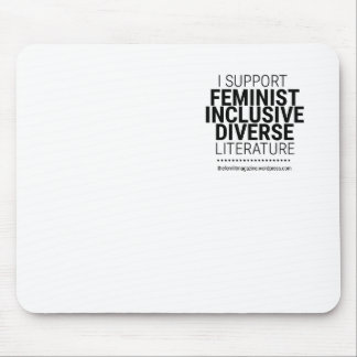 I Support Feminist Diverse Inclusive Literature Mouse Mat