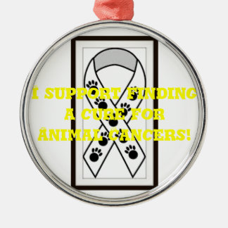 I support finding a cure for Animal Cancers! Silver-Colored Round Decoration