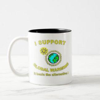 I Support Global Warming Two-Tone Coffee Mug