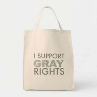 I Support GRAY Rights Grocery Tote Bag