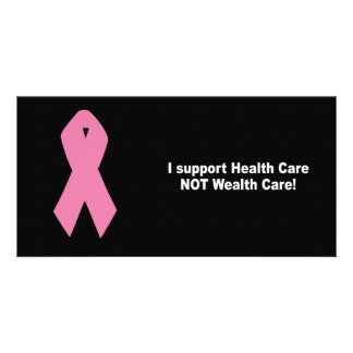 I support health care not wealth care photo cards