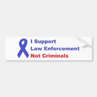 I support law enforcement not criminals bumper sticker