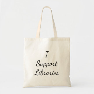 I Support Libraries! Tote Bag