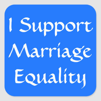 I Support  Marriage Equality Square Sticker