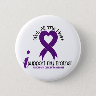 I Support My Brother Pancreatic Cancer 6 Cm Round Badge