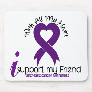 I Support My Friend Pancreatic Cancer Mouse Pad