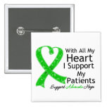 I Support My Patients With All My Heart Pin