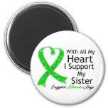 I Support My Sister All My Heart Fridge Magnet
