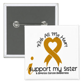 I Support My Sister Appendix Cancer 15 Cm Square Badge