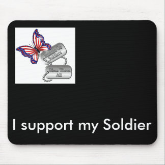 I Support my Soldier Mouse Pad