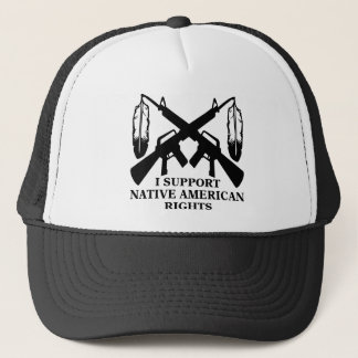 I Support Native American Rights Trucker Hat