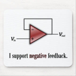 I Support Negative Feedback Mouse Mat