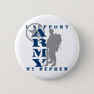 I Support Nephew 2 - ARMY 6 Cm Round Badge