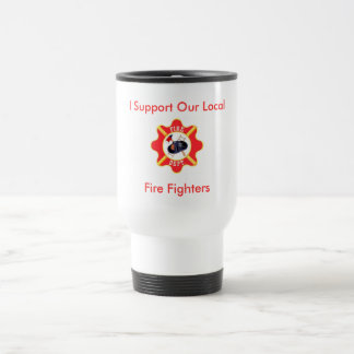 I Support Our Local Fire Fighters Stainless Steel Travel Mug