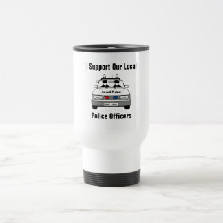 I Support Our Local Police Officers Stainless Steel Travel Mug