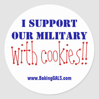 I support our military with cookies!! classic round sticker