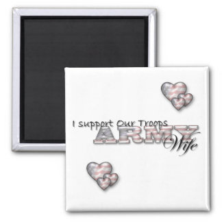 I Support Our Troops/Army Wife-Magnet Square Magnet