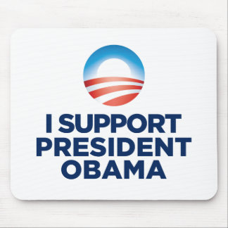 I Support President Obama Mouse Pads