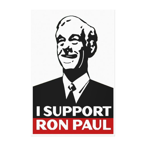 I Support Ron Paul for President 2012 Canvas Prints