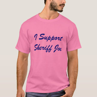 I Support Sheriff Joe Arpaio shirt