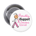 I Support Someone Special SFT Breast Cancer Gifts 6 Cm Round Badge