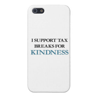 I Support Tax Breaks for Kindness iPhone 5/5S Cover