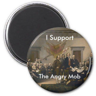I Support the Angry Mob Magnet