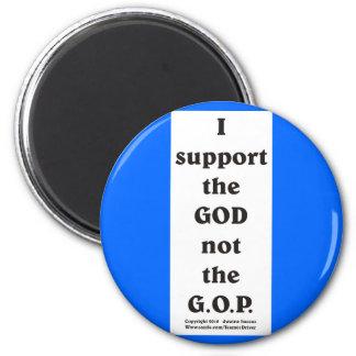 I support the GOD... 6 Cm Round Magnet