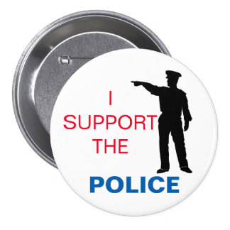 I Support The Police 7.5 Cm Round Badge