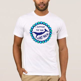 I SUPPORT THE WAR AGAINST WHALING T-Shirt