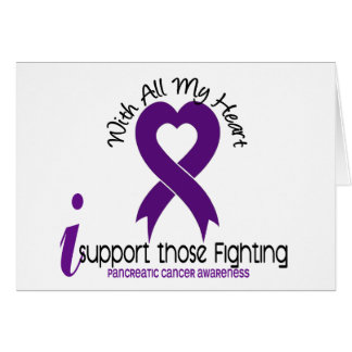 I Support Those Fighting Pancreatic Cancer Greeting Card