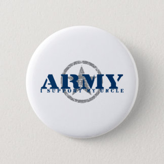 I Support Uncle - ARMY 6 Cm Round Badge