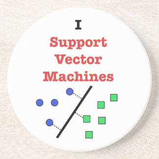 I Support Vector Machines Drink Coaster