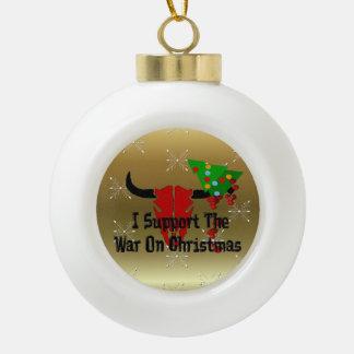 I Support War On Christmas Ceramic Ball Decoration