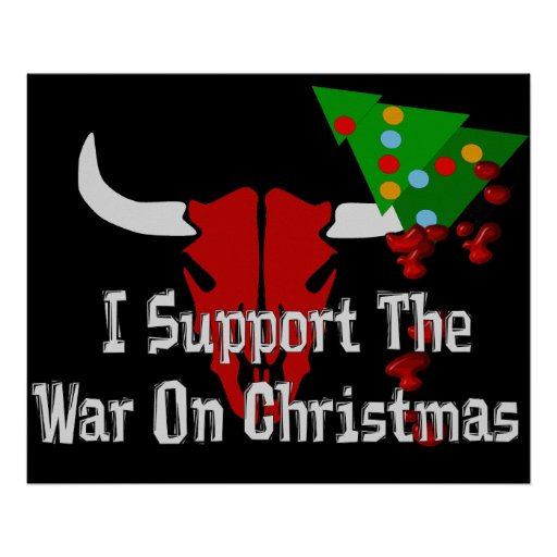 I Support War On Christmas Posters