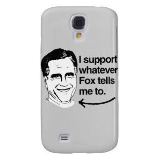 I SUPPORT WHATEVER FOX TELLS ME TO.png Galaxy S4 Cases