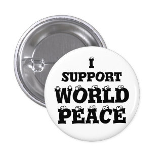 I SUPPORT WORLD PEACE button
