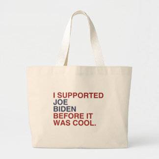I SUPPORTED JOE BIDEN BEFORE IT WAS COOL -.png Tote Bag