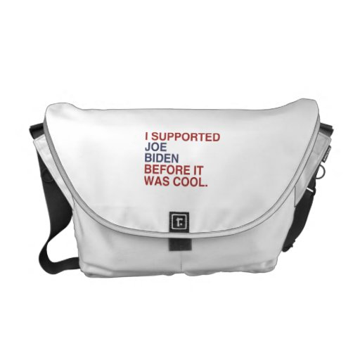 I SUPPORTED JOE BIDEN BEFORE IT WAS COOL -.png Courier Bag