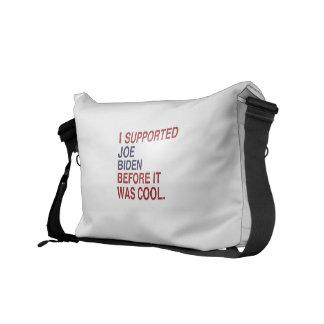 I SUPPORTED JOE BIDEN BEFORE IT WAS COOL -.png Messenger Bag