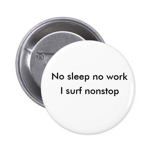 I surf nonstop, No sleep no work Pinback Button