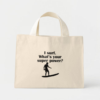 I Surf What s Your Super Power Bag
