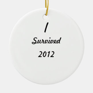 I survived 2012! christmas ornament