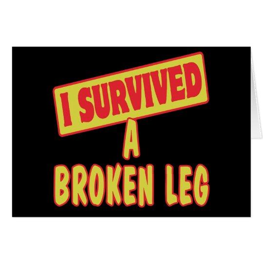 I SURVIVED A BROKEN LEG CARD