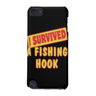 I SURVIVED A FISHING HOOK iPod TOUCH 5G COVER