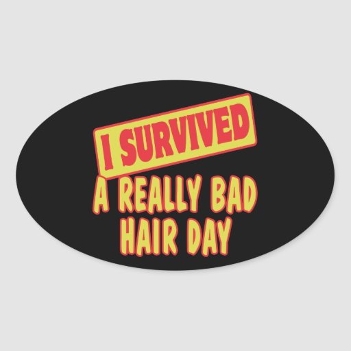 I SURVIVED A REALLY BAD HAIR DAY STICKERS